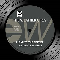 The Weather Girls – Playlist: The Best of the Weather Girls