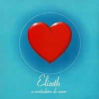 Elizeth Cardoso – A Cantadeira Do Amor [Vol. 1 E Vol. 2]