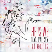 He Is We, Owl City – All About Us