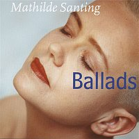 Mathilde Santing – Ballads