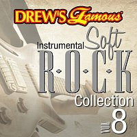 The Hit Crew – Drew's Famous Instrumental Soft Rock Collection [Vol. 8]