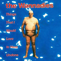 The Wannadies – Things That I Would Love To Have Undone
