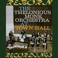The Thelonious Monk Orchestra at Town Hall (HD Remastered)