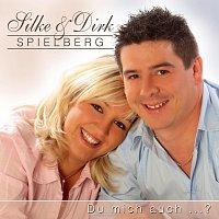 Silke & Dirk Spielberg – Du mich auch.....?