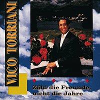 Vico Torriani – Zahl' die Freunde nicht die Jahre