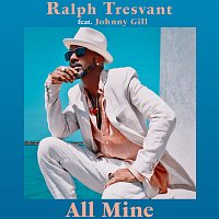 Ralph Tresvant, Johnny Gill – All Mine
