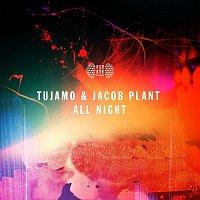 Tujamo, Jacob Plant – All Night