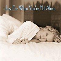 Různí interpreti – Jazz For When You're Not Alone