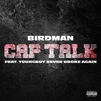 Birdman, YoungBoy Never Broke Again – Cap Talk