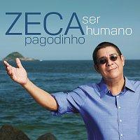 Zeca Pagodinho – Ser Humano