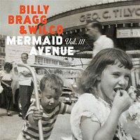 Billy Bragg & Wilco – Mermaid Avenue Vol. III