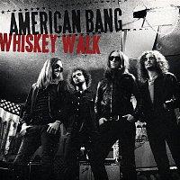 American Bang – Whiskey Walk