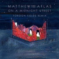 Matthew And The Atlas – On A Midnight Street [Foreign Fields Remix]