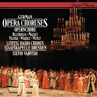 Silvio Varviso, Rundfunkchor Leipzig, Staatskapelle Dresden – German Opera Choruses
