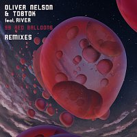 Oliver Nelson, Tobtok, River – 99 Red Balloons Remixes [Remixes]