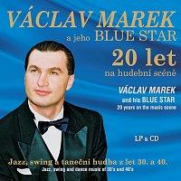 Václav Marek a jeho Blue Star – 20 let na hudební scéně