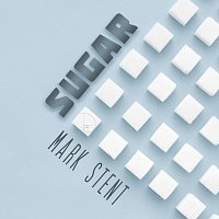 Mark Stent – Sugar