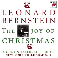 Leonard Bernstein, New York Philharmonic Orchestra, Mormon Tabernacle Choir – The Joy of Christmas