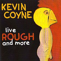 Kevin Coyne – Live ROUGH And More