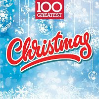 Various Artists.. – 100 Greatest Christmas