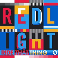 Redlight – Ride That Thing