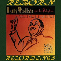 Fats Waller And His Rhythm – A Good Man Is Hard to Find The Middle Years, Part 2 (HD Remastered)