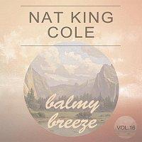 Nat King Cole – Balmy Breeze Vol. 16