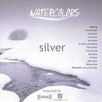Přední strana obalu CD Watercolors: Silver [XM Radio Compilation]