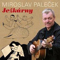 Miroslav Paleček – Ježkárny