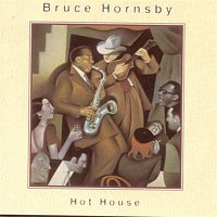 Bruce Hornsby – Hot House