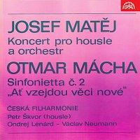 """Různí interpreti – Matěj: Koncert pro housle a orchestr, Mácha: Sinfonietta č. 2 """"Ať vzejdou věci nové"""""""