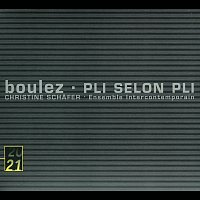 Christine Schafer, Ensemble Intercontemporain, Pierre Boulez – Pierre Boulez: Pli selon Pli