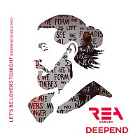 Rea Garvey – Let's Be Lovers Tonight [Deepend Remix]