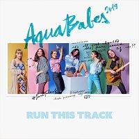 AquaBabes – Run This Track