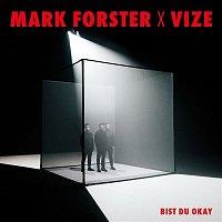 Mark Forster x VIZE – Bist du Okay