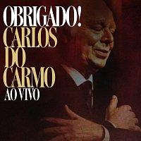 Carlos Do Carmo – Obrigado! [Ao Vivo]