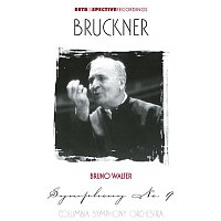 Bruno Walter, Columbia Symphony Orchestra, Anton Bruckner – Bruckner: Symphony No. 9 in D Minor, WAB 109