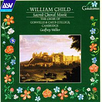 Choir of Gonville & Caius College, Cambridge, Geoffrey Webber – Child: Sacred Choral Music