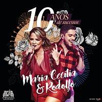Maria Cecília & Rodolfo – 10 Anos De Sucessos [Ao Vivo]