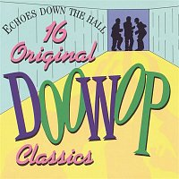 Various  Artists – Echoes Down the Hall - 16 Original Doo Wop Classics