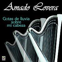 Amado Lovera – Gotas De Lluvia Sobre Mi Cabeza