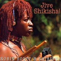 -M-, Robin Scott & Shikisha – Jive Shikisha!
