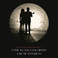 Bela Fleck, Abigail Washburn – Come All You Coal Miners / Take Me To Harlan