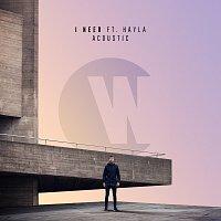 Wilkinson, Hayla – I Need [Acoustic]