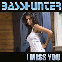 Basshunter – I Miss You