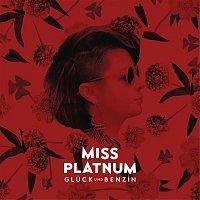 Miss Platnum – Gluck und Benzin