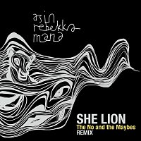 As In Rebekkamaria – She Lion [The No and the Maybes Remix]