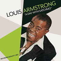 Louis Armstrong – A Day With Satchmo