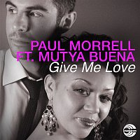 Paul Morrell, Mutya Buena – Give Me Love (feat. Mutya Buena)