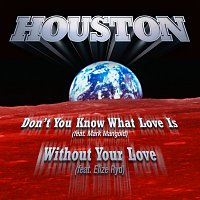 Houston, Mark Mangold – Don't You Know What Love Is